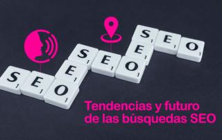 Tendencias y futuro de las búsquedas SEO